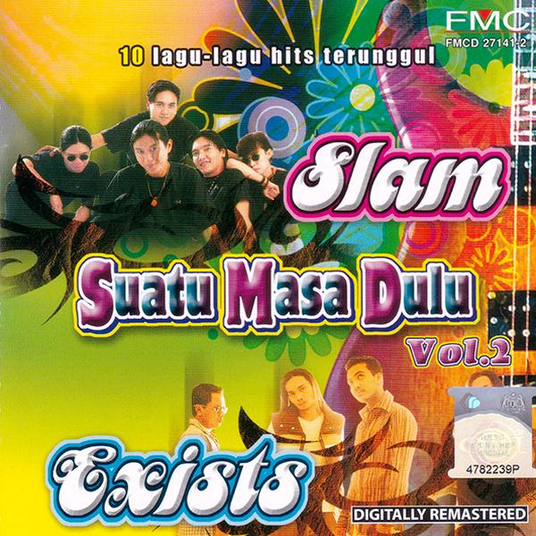 Slam & Exists - Suatu Masa Dulu Vol.2