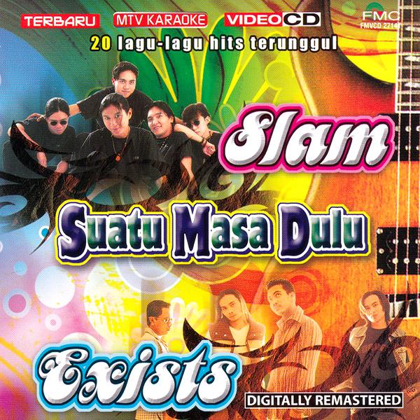 Slam & Exists - Suatu Masa Dulu