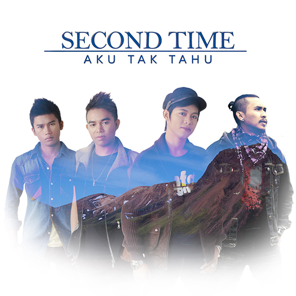 Second Time - Aku Tak Tahu