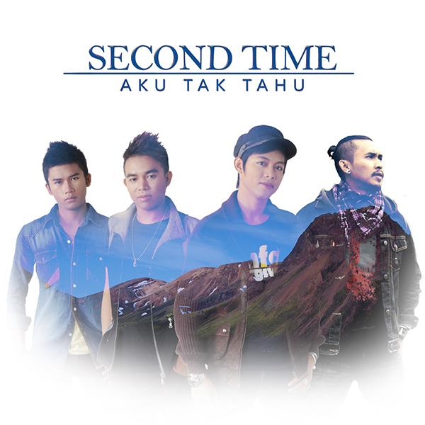 Second Time - Aku Tak Tahu