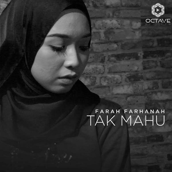 Farah Farhanah - Tak Mahu